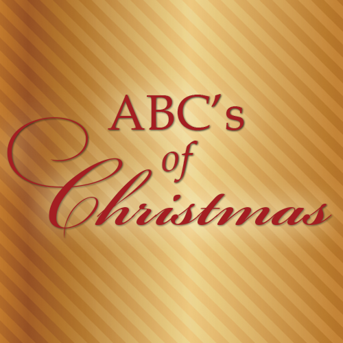 ABC's of Christmas - The Billy Graham Library Blog